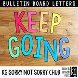Bulletin Board Letters: KG Sorry Not Sorry Chub