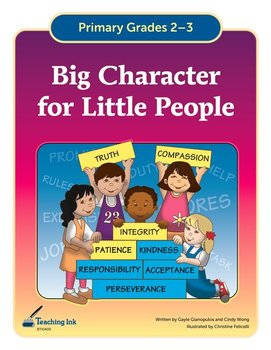 Big Character for Little People (Grades 2-3) - by Teaching Ink
