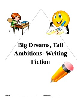 Writer's Workshop Unit: Big Dreams, Tall Ambitions, Writing Fiction