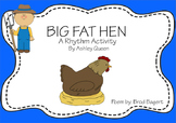 Big Fat Hen: A Rhythm Activity