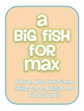 Big Fish for Max- I Have Who Has
