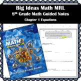 Big Ideas Math MRL- 8th Grade Guided Notes Chapter 1 Equations