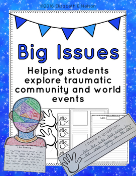 Big Issues: Helping students explore traumatic community and world events