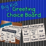 Big Kid Morning Greeting Choice Board