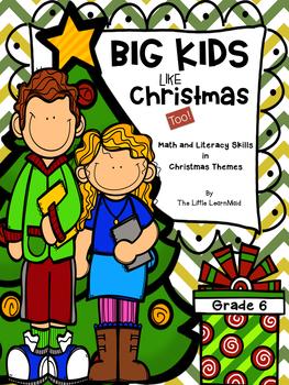 Big Kids Love Christmas!  Math, Reading & ELA Practice and Games Grade 6