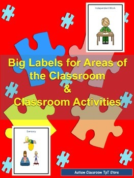 Big Labels for Areas of the Classroom and Classroom Activities