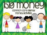 Big Money! Common Core Aligned Money Activities