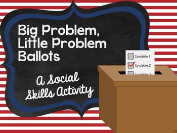 Big Problem, Little Problem Ballots: A Social Skills Activity