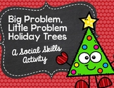 Big Problem, Little Problem Holiday Trees: A Social Skills Activity