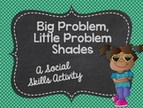 Big Problem, Little Problem Shades: A Social Skills Activity