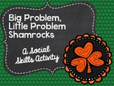 Big Problem, Little Problem Shamrocks: A Social Skills Activity