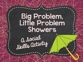 Big Problem, Little Problem Showers: A Social Skills Activity
