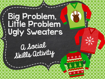 Big Problem, Little Problem Ugly Sweaters: A Social Skills