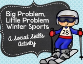 Big Problem, Little Problem Winter Sports: A Social Skills Activity