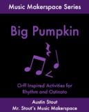 Big Pumpkin: A Halloween Orff Project