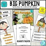 Big Pumpkin Book Activities with Retelling Sequencing Reader's Theater