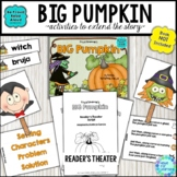 Big Pumpkin Book Activities with Retelling Sequencing Reader's Theater