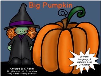 Big Pumpkin :  Literacy, Language and Listening Book Companion