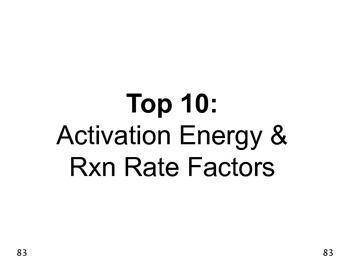 Big Science 4  Props & Changes  28  Activation Energy & Rxn Rate Factors Top 10