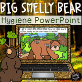 Big Smelly Bear:  Hygiene Lesson for Early Childhood