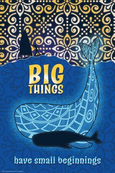 "Big Things Have Small Beginnings Poster (36x24"")"