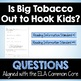 Big Tobacco's Influence on Kids - Close Reading Article &