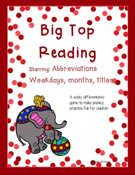 Big Top Reading Starring Abbreviations weekdays months titles