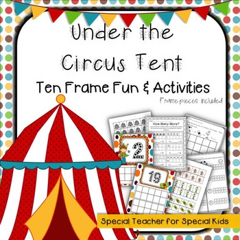 Big Top Circus Ten Frame Fun and Printables by Special Teacher for ...
