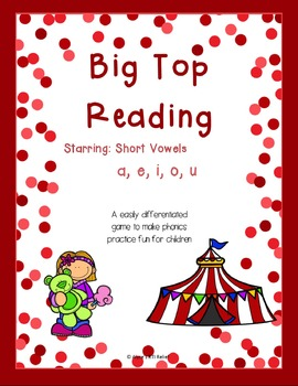 Big Top Reading Starring Short Vowels a e i o u