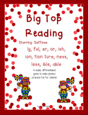 Big Top Reading suffix ly ful er or ish ion tion ture ness less ible able