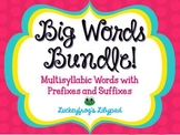 Big Words Bundle- Prefixes and Suffixes in Multisyllabic W