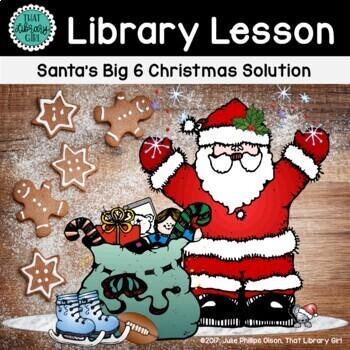Big6 - Santa's Big 6 Christmas Solution (PPT w/script, exit tickets, & centers)