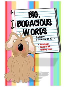 Big,Bodacious Words: Literacy Word WorkActivities