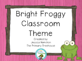 Bight Froggy Classroom Theme Decor - EDITABLE!