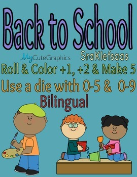 Bilingual Back to School Roll & Color +1, +2 & Make 5