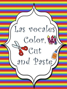 Color, Cut and Paste vowels in Spanish/Pinta, recorta y pega las vocales