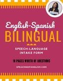 Bilingual English-Spanish Speech-Language Intake Form/Case History