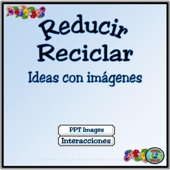 Bilingual Environmental Powerpoint / Reducir y Reciclar