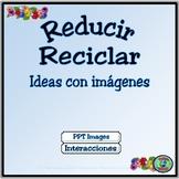 Bilingual Environmental Powerpoint - Reducir y Reciclar