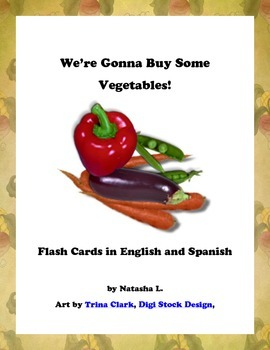 Bilingual Flash Cards:  Vegetables (English and Spanish)