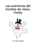 Bilingual Holiday Story: Adventures of Frosty the Snowman in Spanish & English!