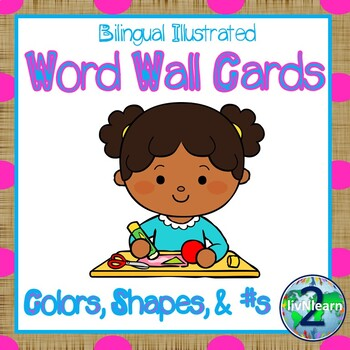 Bilingual Illustrated Word Wall Cards: Colors, Numbers, & Shapes (Sp. & Eng)