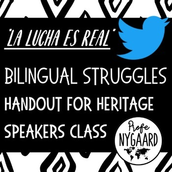 "Bilingual Struggles Handout for Heritage Speakers Class- ""LA LUCHA ES REAL"""