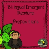 Bilingual emergent readers: Prepositions (Spanish & English)