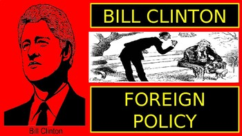 Bill Clinton: Foreign Policy