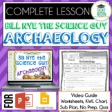 Bill Nye ARCHAEOLOGY Video Guide, Quiz, Sub Plan, Worksheets, No Prep Lesson