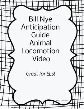 Bill Nye Science Anticipation Guide - Animal Locomotion Designed for ELs
