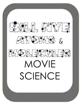 Bill Nye Atoms and Molecules Movie Video Questions Worksheet