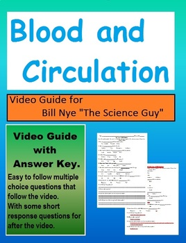 Bill Nye: S2E3 Blood and circulation video follow along sheet (with answer key)
