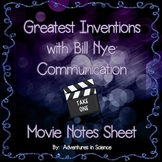 Greatest Inventions with Bill Nye: Communication Movie Notes Sheet